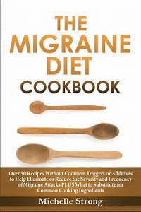 Migraines and Food: Food is Medicine