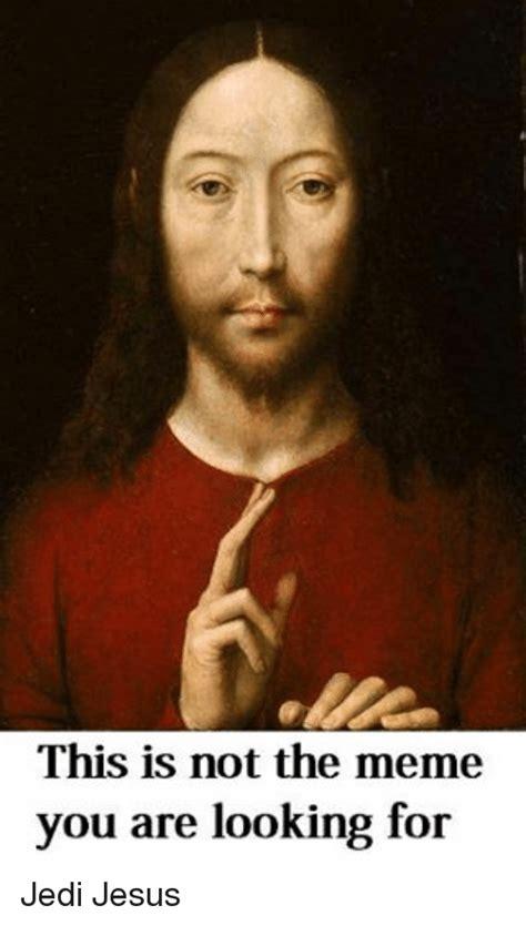 Meme Jesus - image gallery jedi meme