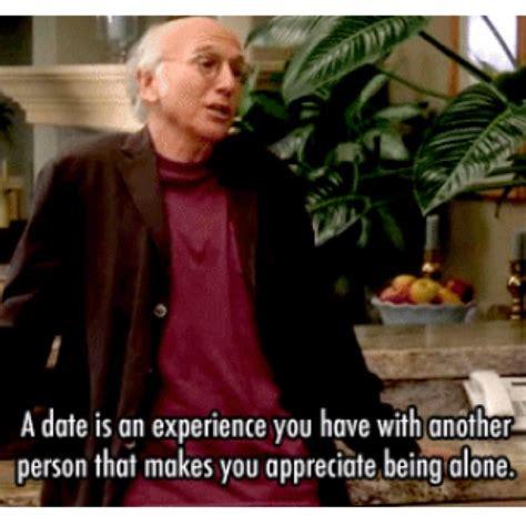 Larry David Memes - curb your enthusiasm meme date experience on bingememe