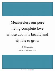 Measureless our... Compete Love Quotes