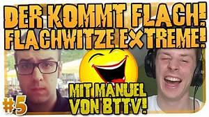 Der Kommt Flach : der kommt flach 5 flachwitze extrem mit manuel von bttv hd youtube ~ Watch28wear.com Haus und Dekorationen