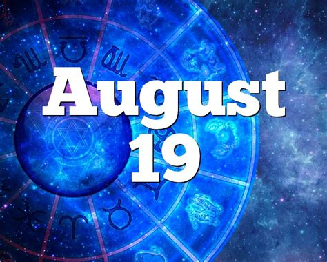 August 19 Birthday horoscope - zodiac sign for August 19th