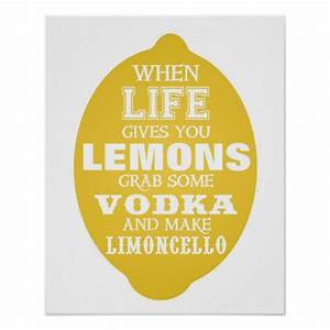 When Life gives... Limoncello Quotes