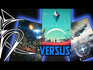 Elite Dangerous Vs No Man39s Sky Vs Star Citizen