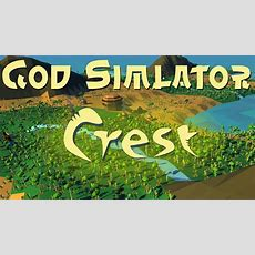 Crest The Game Where You Can Be God!  Youtube