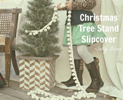 how to make your own christmas tree stand tree stand slipcover