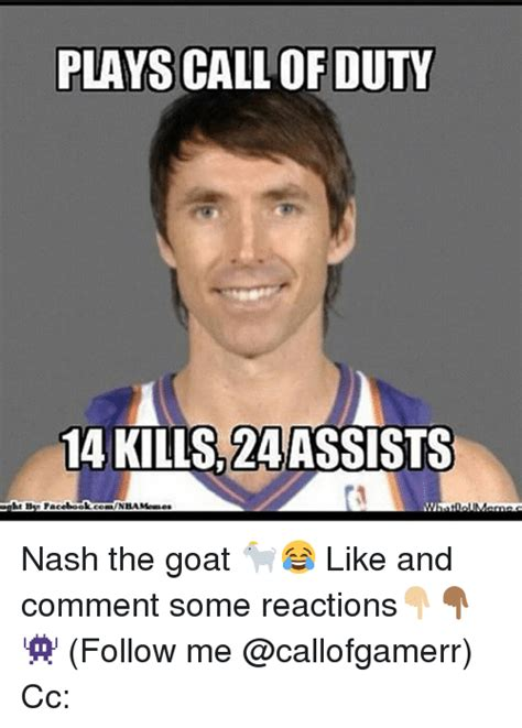Photo Comment Meme - plays call of duty 14 za assists at by facebook nash the goat like and comment some reactions