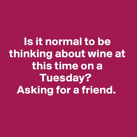 Is It Normal To Be Thinking About Wine At This Time On A. Washington Dc Construction Company. Texas Cristian University Color Business Card. San Diego Exterminators Carpet Cleaning Local. Basement Waterproofing Louisville. Shopping Cart Online Store Lapel Pins Custom. Dental Office In The Bronx Kia Dealerships Ct. Cheap Domain Registration Hosting. Purpose Of Market Research Patio Door French