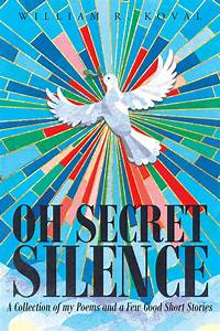"Author William R. Koval's newly released ""Oh Secret ..."
