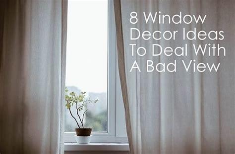 window decor ideas  deal   bad view