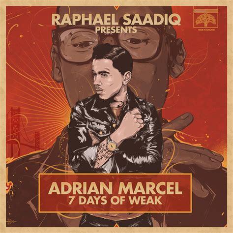 days  weak mixtape  adrian marcel hosted  raphael