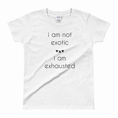 Am Exhausted Exotic Ladies Shirt Shirts