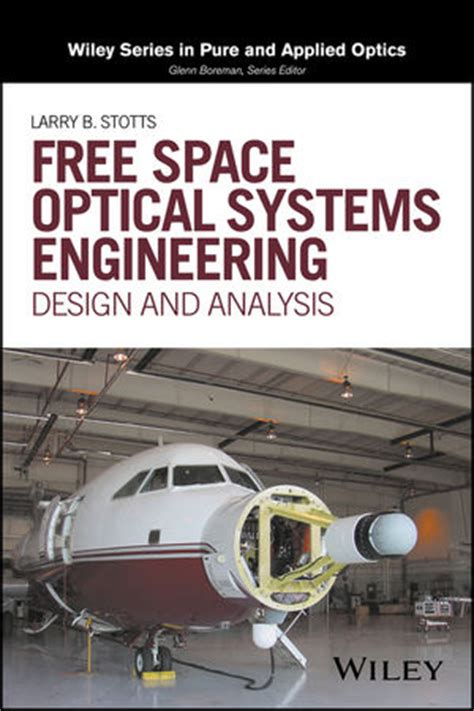 engineering design and testing free space optical systems engineering design and
