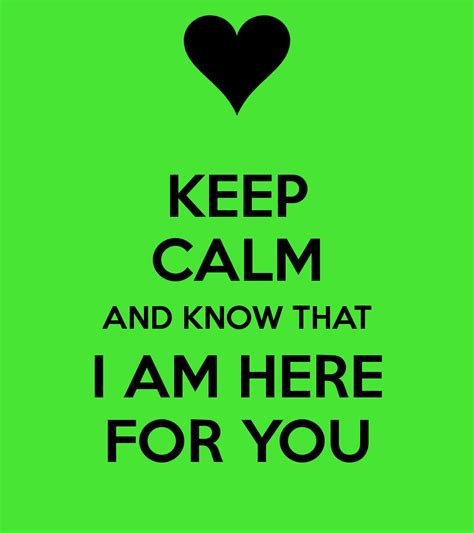 Keep Calm And Know That I Am Here For You Poster Ryan