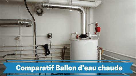 meilleur ballon d eau chaude chauffe eau comparatif prix guide d achat