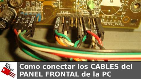 como conectar los cables panel frontal de la pc youtube