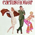 Cactus Flower (1969) - Rotten Tomatoes