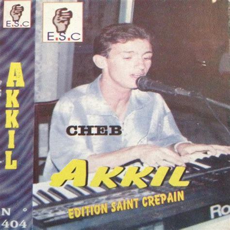 Cheb Akil - Album by Cheb Akil   Spotify