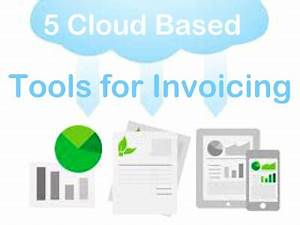 Top 5 cloud based invoicing billing tools to invoice for Cloud based invoicing