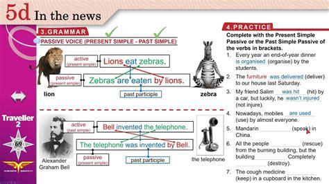 Traveller 2 1d3 Grammar Passive Voice Present Simple Past Simple + Workbook A,b,c Youtube