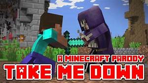 Minecraft Song And Videos QuotTake Me Downquot A Minecraft
