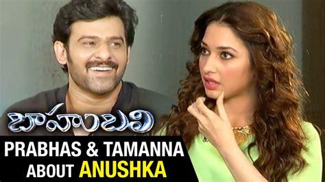prabhas and tamanna about anushka baahubali exclusive rana ss rajamouli