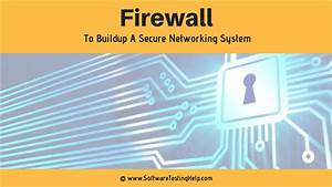 A Complete Guide To Firewall  How To Build A Secure