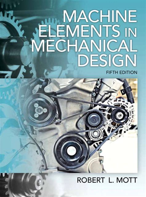 machine design an integrated approach 5th edition pdf mott machine elements in mechanical design pearson