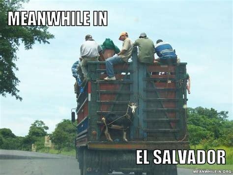 Funny Salvadorian Memes - meanwhile in el salvador meanwhile in pinterest el salvador and belly laughs