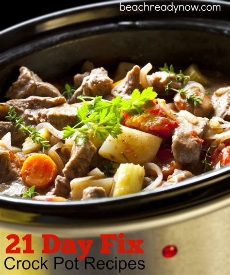 21 day fix crock pot recipes ready now