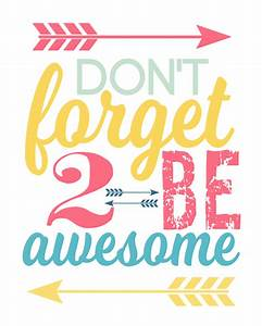 Don't Forget To Be Awesome Printable - The Girl Creative