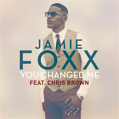 Jamie Foxx con Chris Brown: You changed me, la portada de ...