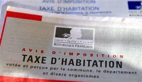 montant taxe d habitation taxe d habitation 80 des fran 231 ais bient 244 t exhon 233 r 233 s daniel labaronne