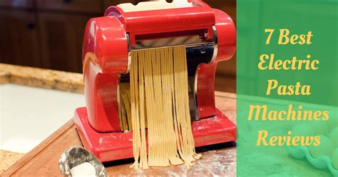 electric pasta machines reviews cooking top gear