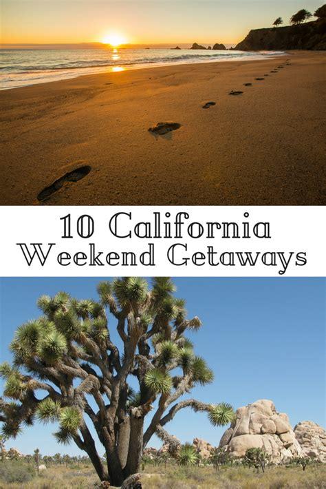 Weekend Getaway Ideas by 10 Ideas For Unique California Weekend Getaways Travel
