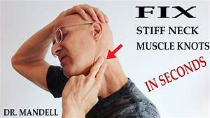 Fix Stiff Neck And Muscle Tension Knots In Seconds