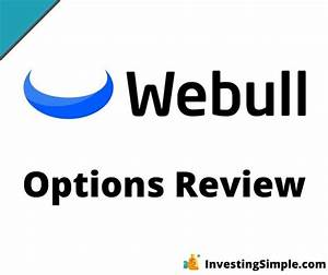 Webull Options Review 2021  Is This A Good Options Trading
