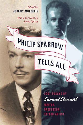 philip sparrow tells  lost essays  samuel steward writer professor tattoo artist