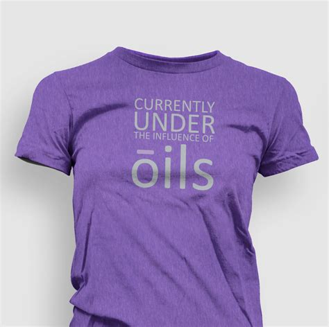under the influence of oils essential oil t shirt say