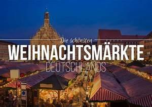 Schönste Weihnachtsmarkt Deutschland : die 7 sch nsten weihnachtsm rkte in deutschland ~ Frokenaadalensverden.com Haus und Dekorationen