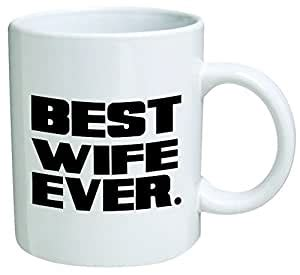 """218 thursday morning coffee quotes. Amazon.com: Go Banners """"Best Wife Ever"""", 7476 Coffee Mug - 11 Oz Mug - Quote, Quotes, Text ..."""