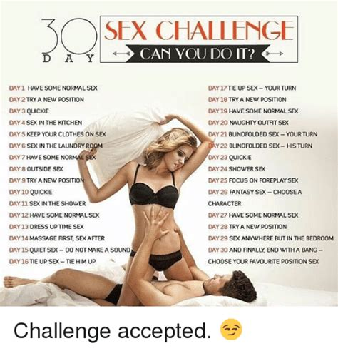 SEX CHALLENGE CAN YOU DO IT D A Y DAY HAVE SOME NORMAL