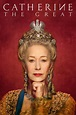 Catherine the Great (TV Series 2019-2019) - Posters — The ...