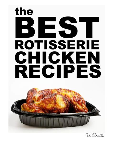 rotisserie chicken dinner ideas the best rotisserie chicken recipes easy dinner ideas dinner made so and easy