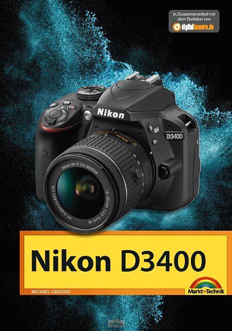 kamera zur überwachung quot nikon d3400 das handbuch zur kamera quot michael gradias erschienen digitalkamera de meldung