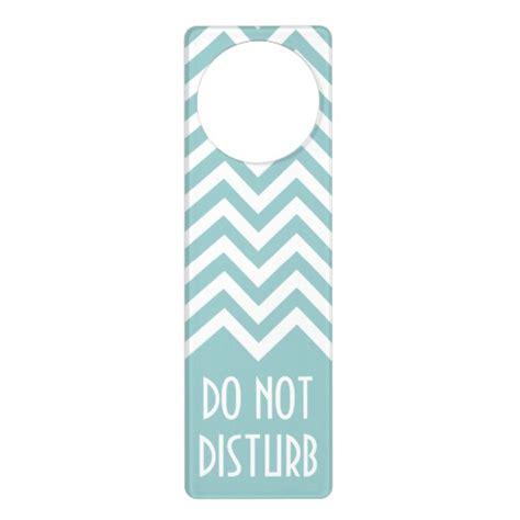 door hanger signs chevron pattern door hanger do not disturb sign zazzle