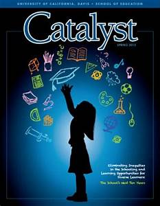 Catalyst Magazine - UC Davis School of Education