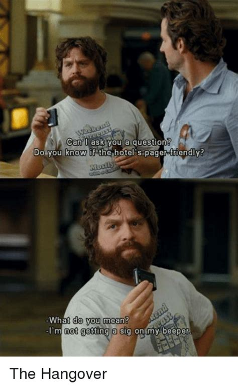 The Hangover Memes - canl ask you a question do you know i the hotel s pager ttiendly wh 228 t do vou mean im not