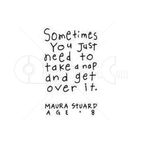 sometimes you just need to take a nap age quote collection of inspiring quotes sayings