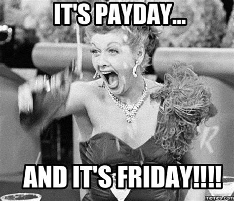 Pay Day Meme - best 25 payday meme ideas on pinterest